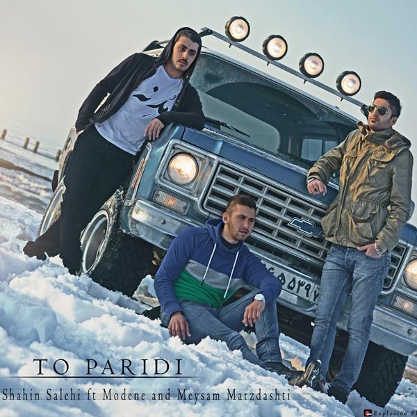 Shahin-Salehi---To-Paridi-(Ft-Modene-Meysam-Marzdashti)