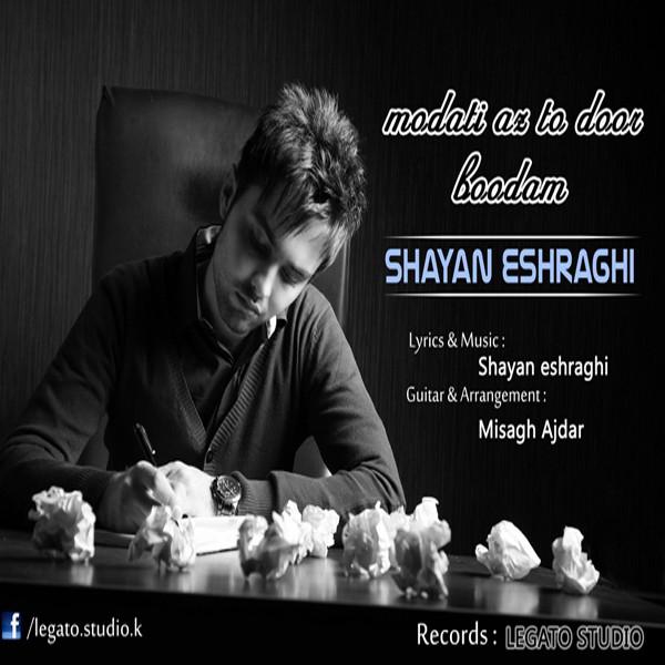 Shayan-Eshraghi---Ye-Moddati-Az-To-Door-Budam