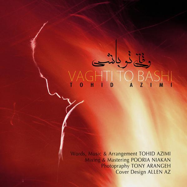 Tohid-Azimi-Vaghti-To-Bashi