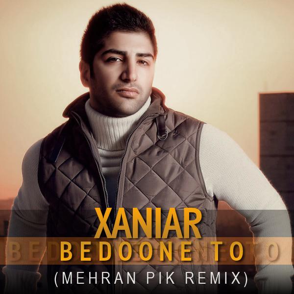 Xaniar---Bedoone-To-(Mehran-Pik-Remix)