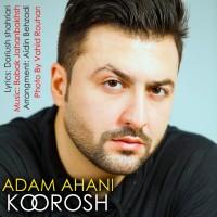 Koroush---Adam-Ahani