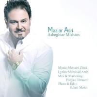 Maziar-Asri-Asheghtar-Misham