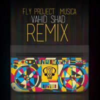 Fly Project - Musica (Vahid Shad Remix)_thumb