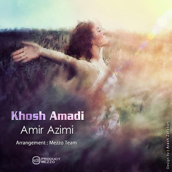 Amir Azimi - Khosh Amadi