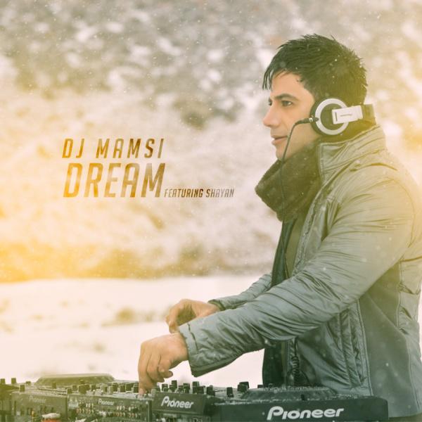 DJ Mamsi - Dream (Ft Shayan)