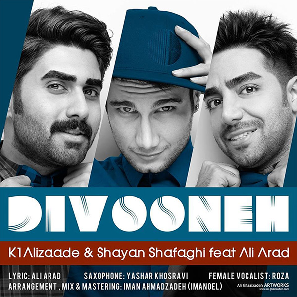 K1 Alizadeh & Shayan Shafagh - Divooneh (Ft Ali Arad)