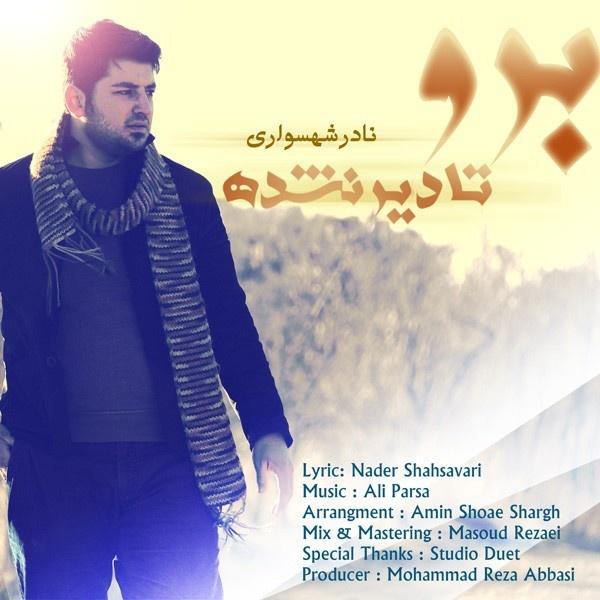 Nader Shahsavari - Boro Ta Dir Nashodeh