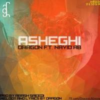 Ali Dragon - Asheghi (Ft. Navid AB)