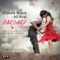 Frantik Black - Bargard (Ft Ali Kral)