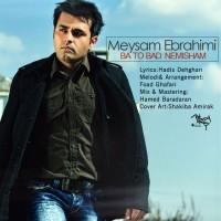 Meysam Ebrahimi - Ba To Bad Nemisham
