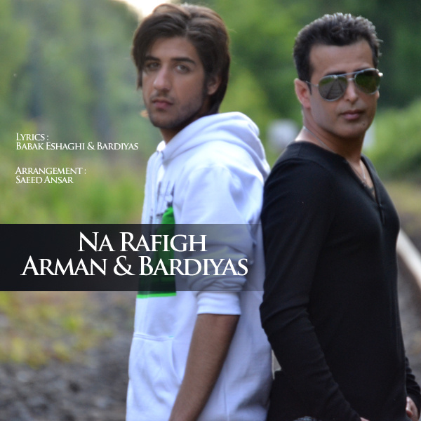 Arman & Bardiyas - Na Rafigh