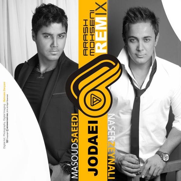 Masoud Saeedi & Naser Zeynali - Jodaei (Arash Mohseni Remix)