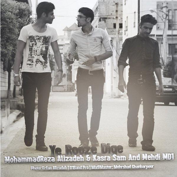 Mehdi Md1 - Ye Rooze Dige  (Ft. Kasra Sam & Mohammad Reza Alizadeh)