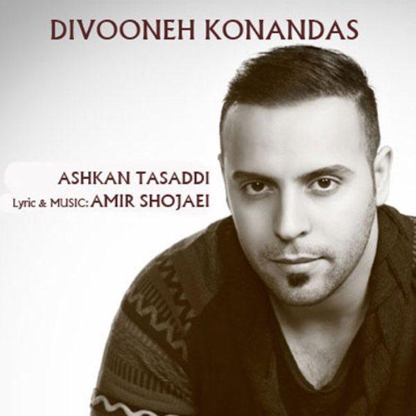 Ashkan Tasaddi - Divoone Konandas