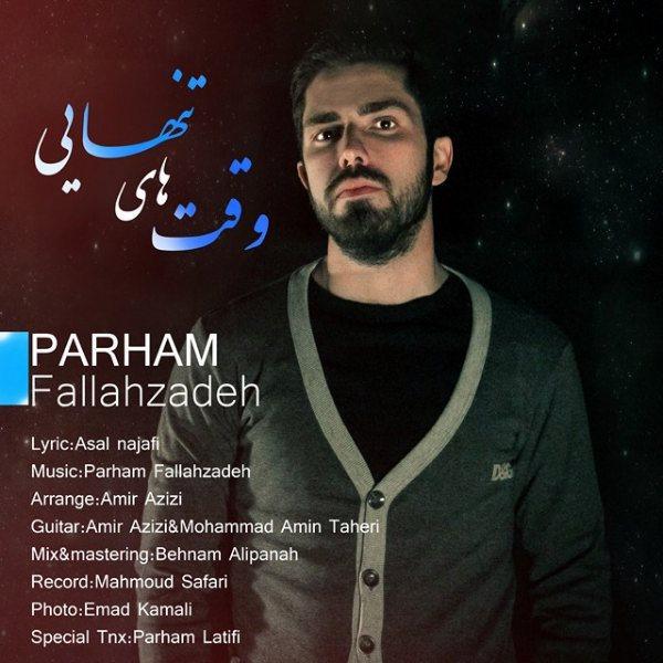 Parham Fallahzadeh - Vaghthaye Tanhaei