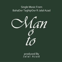 Bahador Taghipoor Jalal Azad - Man o To