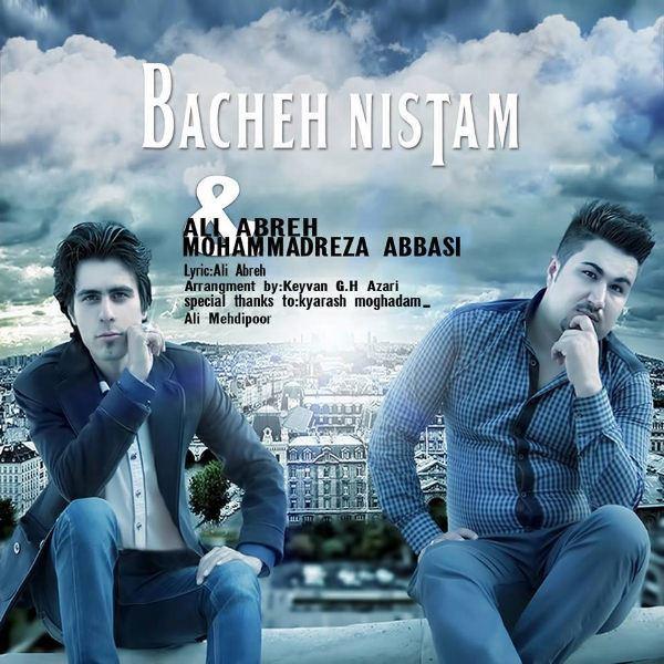Ali Abreh & Mohammad Reza Abbasi - Bacheh Nistam
