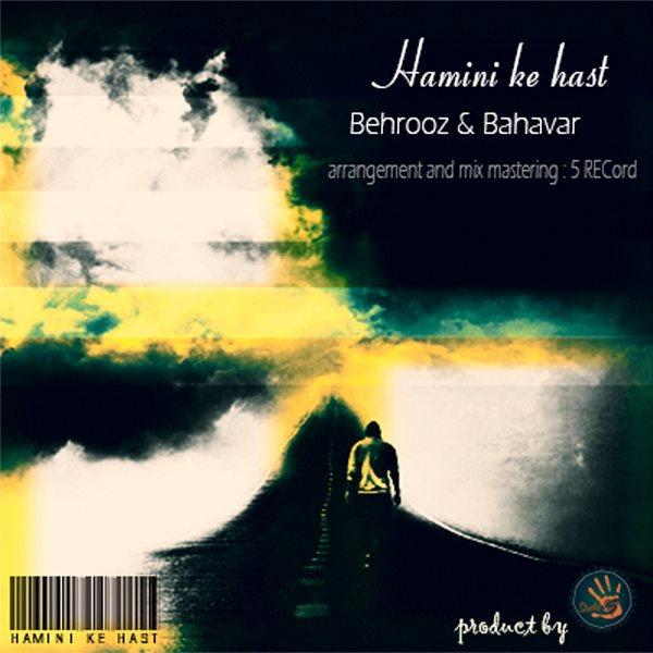 Behrooz & Bahavar - Hamini Ke Hast