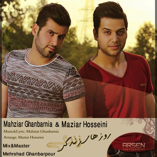 Maziar Hosseini & Mahziar Ghanbarnia - Roozaye Zendegi