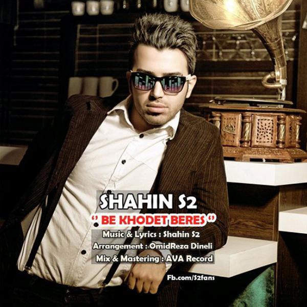Shahin S2 - Be Khodet Beres