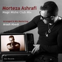 Morteza Ashrafi - Mage Mishe (Club Mix)_thumb