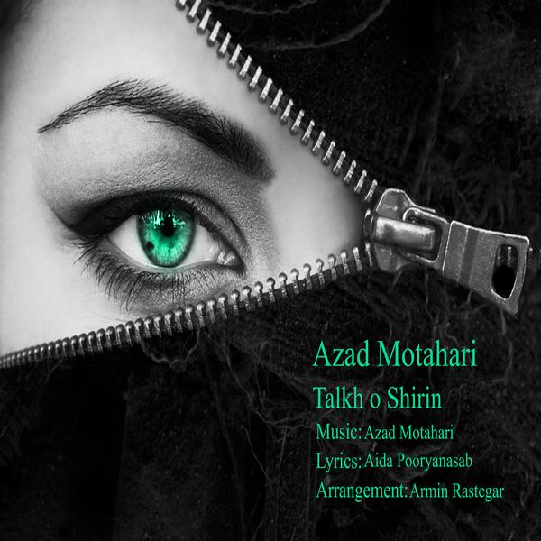 Azad Motahari - Talkh o Shirin