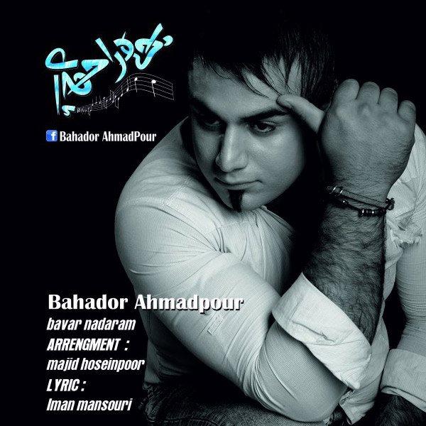 Bahador Ahmadpour - Bavar Nadaram