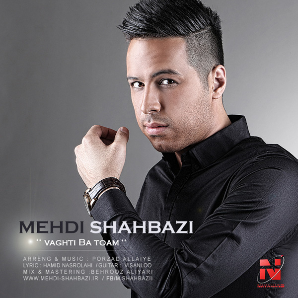 Mehdi Shahbazi - Vaghti Ba Toam