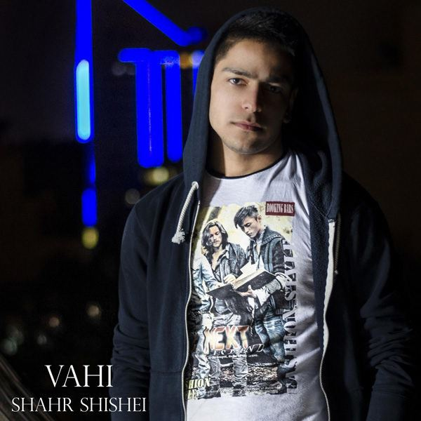 Vahi - Shahre Shishei