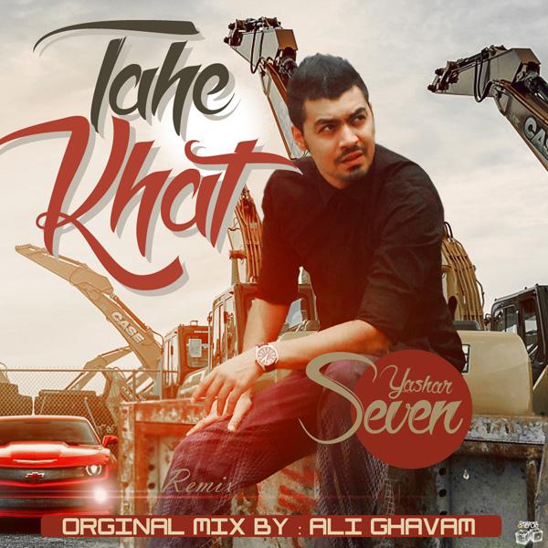 Yashar Seven - Tahe Khat (Ali Ghavam Remix)
