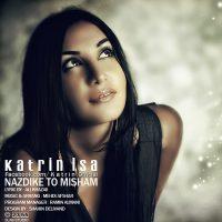 Katrin-Isa-Nazdike-To-Misham