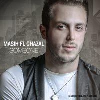 Masih-Someone-(Ft-Ghazal)