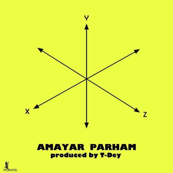 Amayar - Xyz (Ft. Parham)