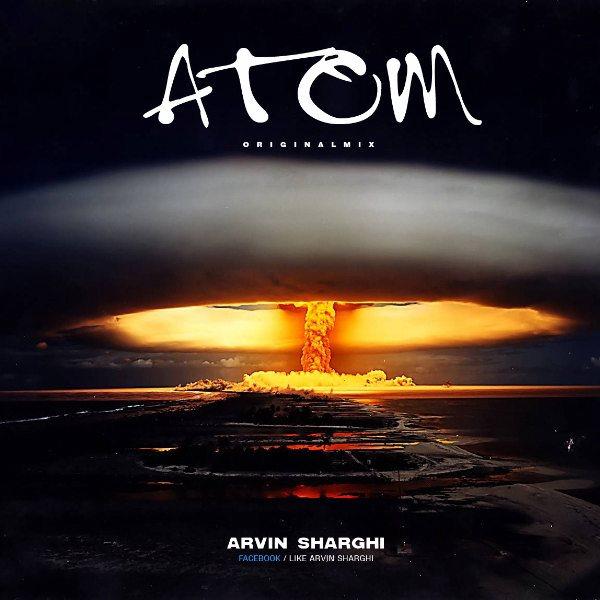Arvin Sharghi - Atom (Original Mix)