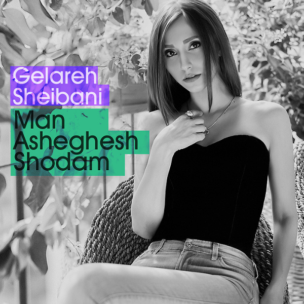 Gelareh Sheibani - Man Asheghesh Shodam