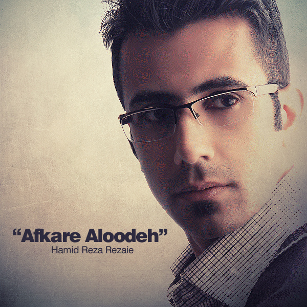 Hamid Reza Rezaie - Afkare Aloodeh