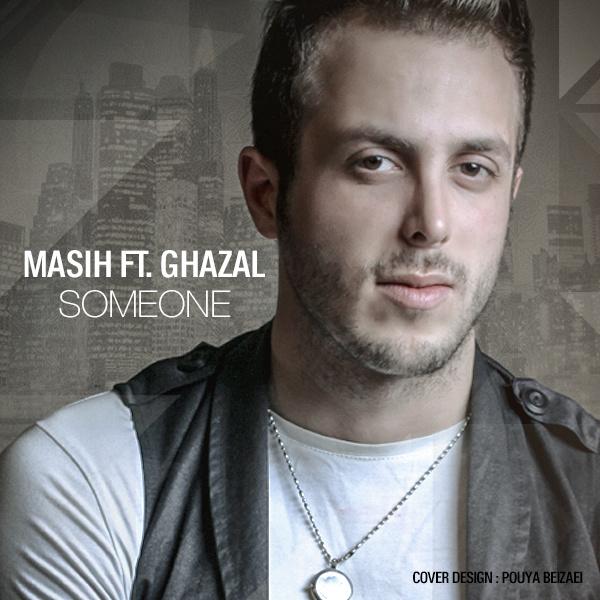 Masih - Someone (Ft. Ghazal)