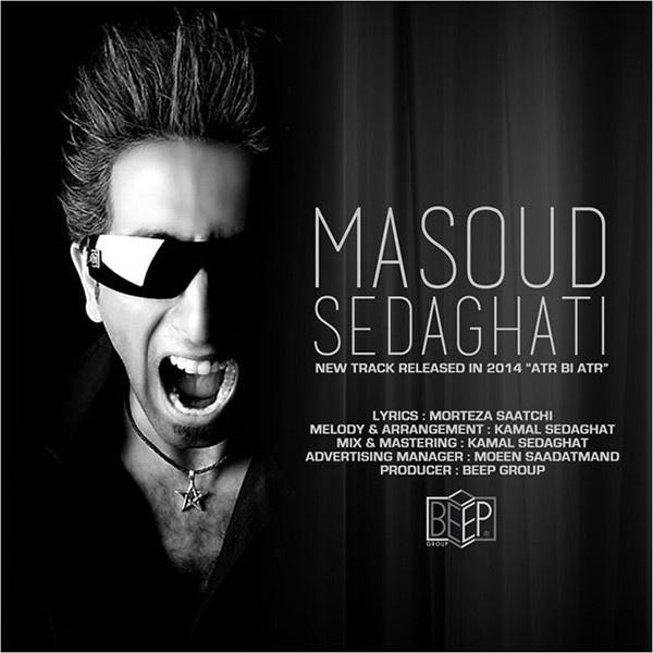 Masoud Sedaghati - Atr bi Atr