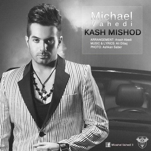 Michael Vahedi - Kash Mishod