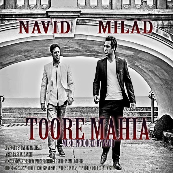 Navid K & Milad - Toore Mahia