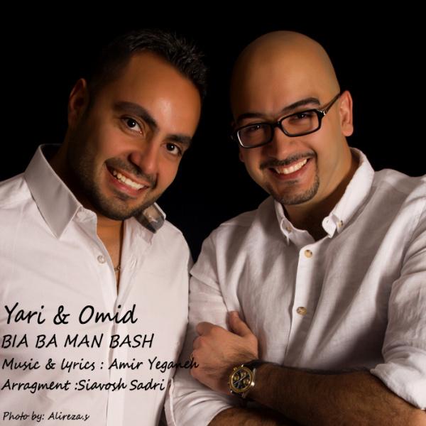 Yari & Omid - Bia Ba Man Bash
