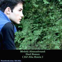 Mehdi-Ahmadvand-Dad-Bezan-(DJ-Jila-Remix)