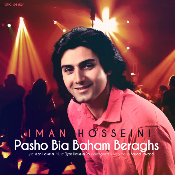 Iman Hosseini - Pasho Bia Baham Beraghs