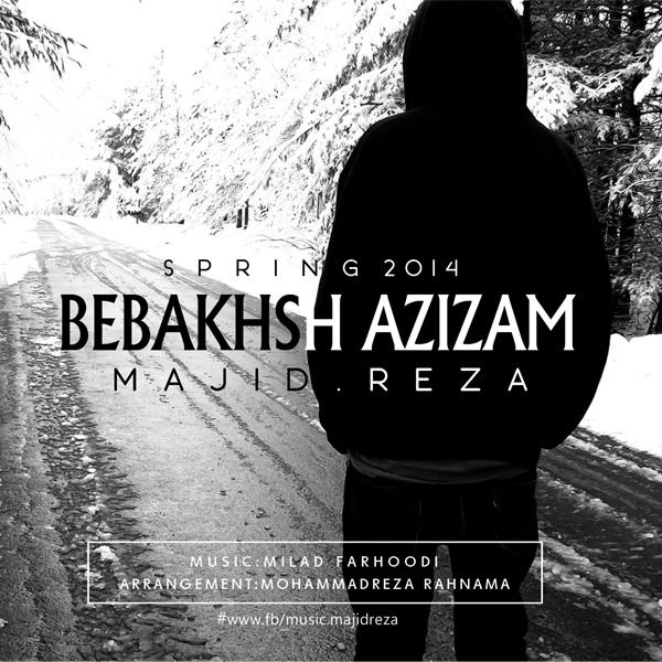 Majid Reza - Bebakhsh Azizam