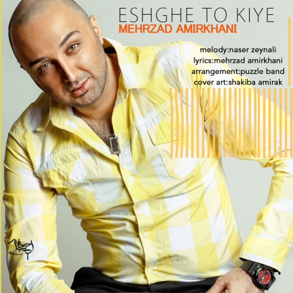 Mehrzad Amirkhani - Eshghe To Kiye