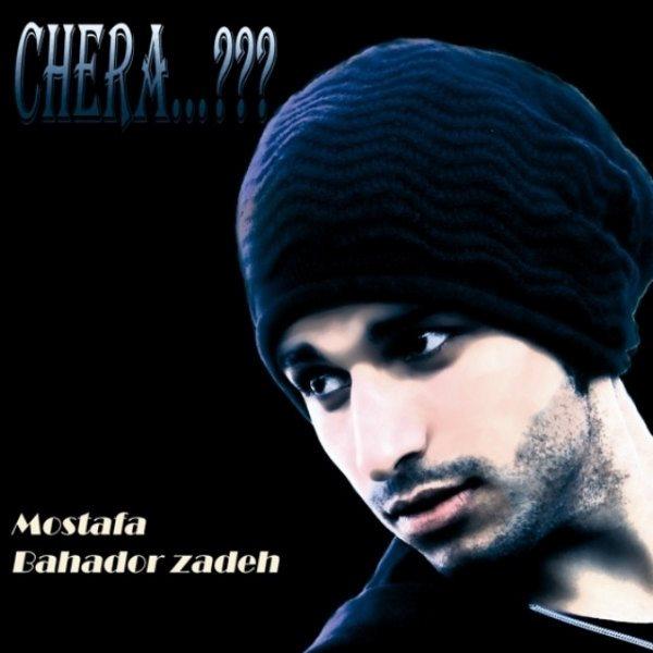 Mostafa Bahador Zadeh - Chera