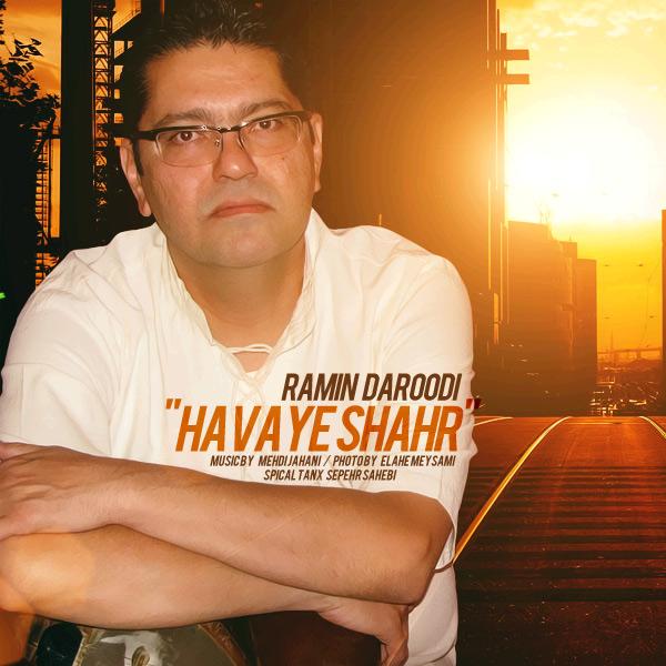 Ramin Daroodi - Havaye Shahr