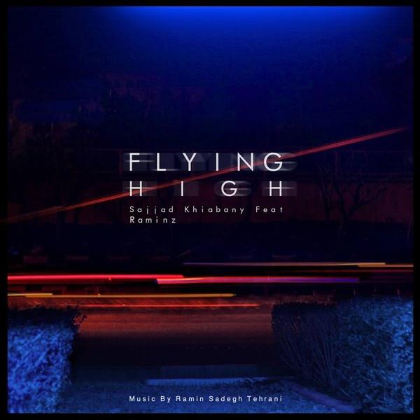Sajjad Khiabany - Flying High (Ft Raminz)