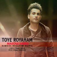Ahmad-Saeedi-Toye-Royaham-(Kawoos-Hosseini-Remix)