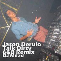 Jason-Derulo-Talk-Dirty-(DJ-Milad-Remix)